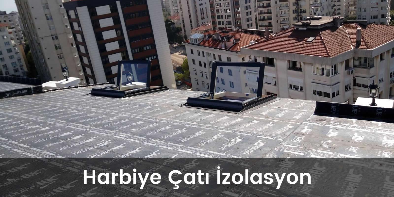 Harbiye çatı izolasyon