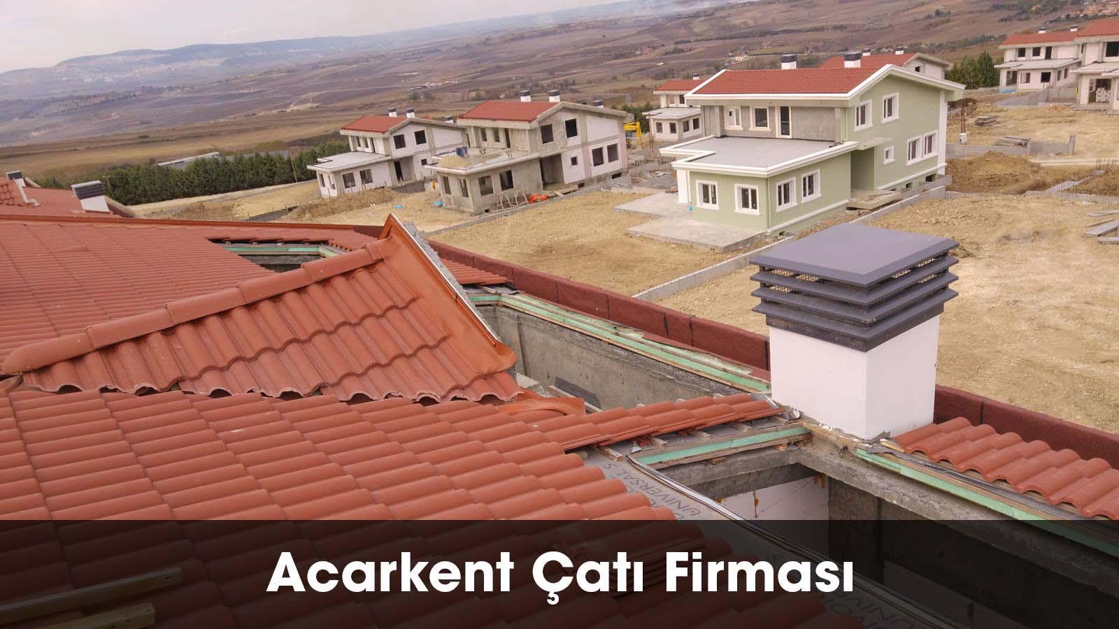 Acarkent çatı firması