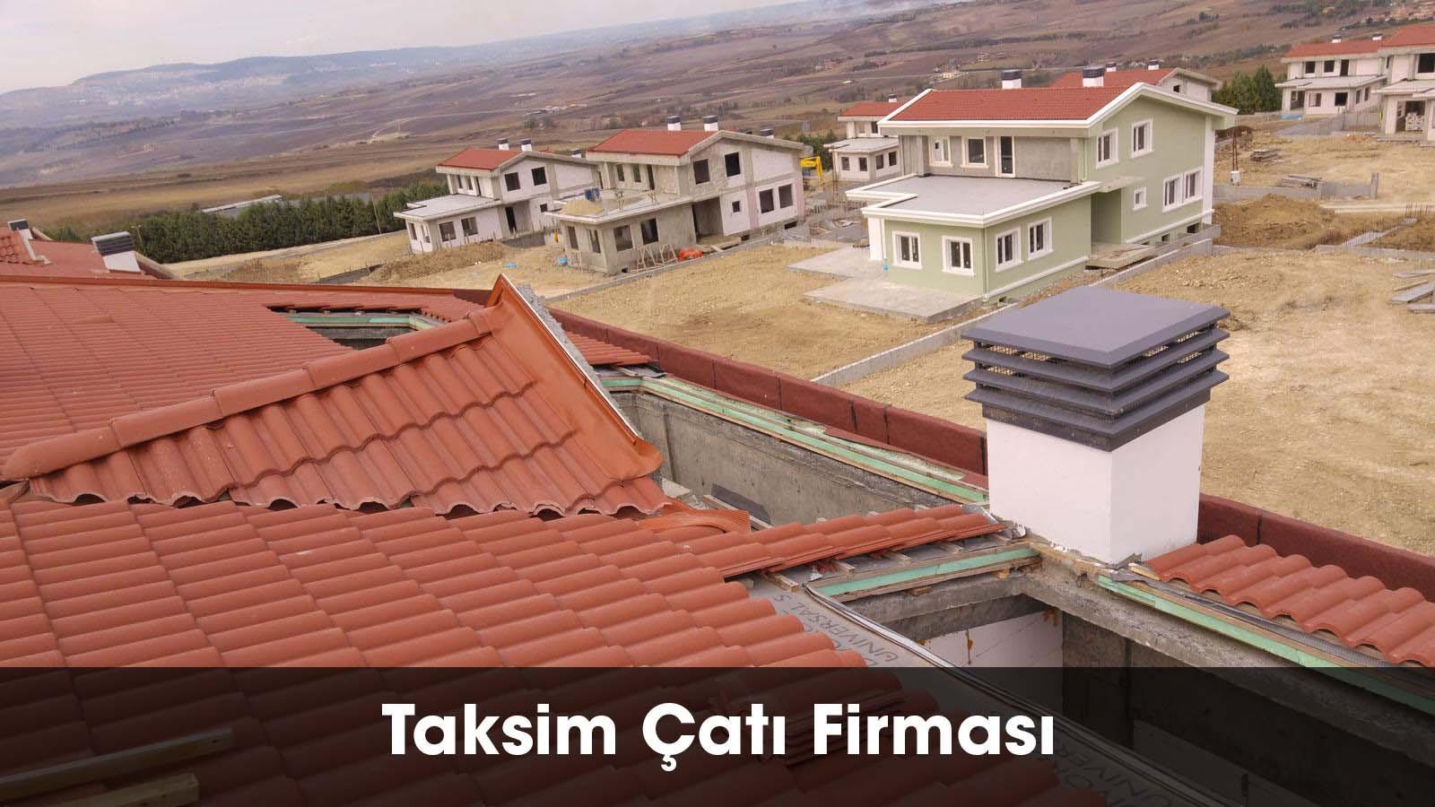 Taksim çatı firması