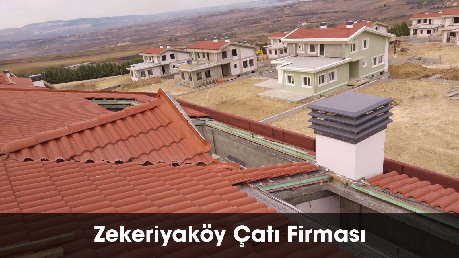 Zekeriyaköy çatı firması